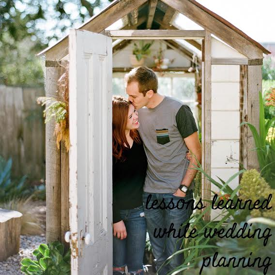 Lessons Learned While Wedding Planning